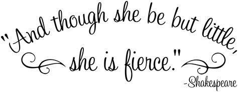 and though he be little and though she be but little she is fierce baby