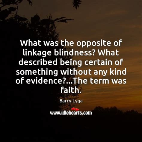 What Is Linkage Blindness barry lyga quote what was the opposite of linkage