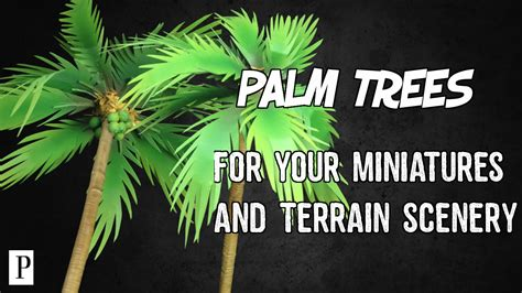 How To Make Palm Tree Leaves Out Of Paper - how to make palm trees for your miniatures terrain