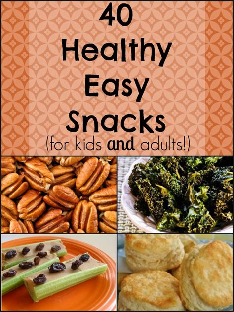 40 healthy easy snacks for kids and adults natural chow