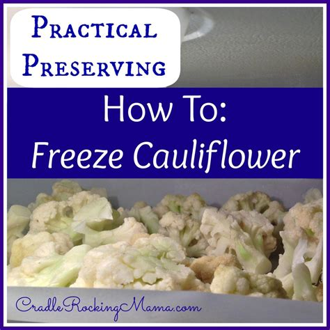 practical preserving how to freeze cauliflower
