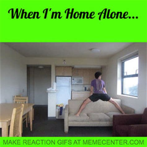 when i m home alone by ninjaboy10 meme center