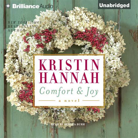 comfort and joy kristin hannah download comfort and joy audiobook by kristin hannah for