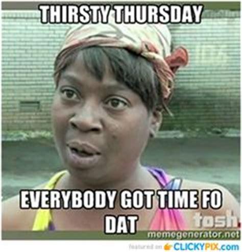 Thursday Memes 18 - thirsty thursday on pinterest thirsty thursday thursday