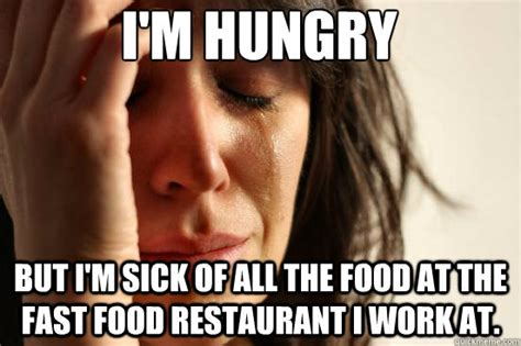 Buy All The Food Meme - i m hungry but i m sick of all the food at the fast food