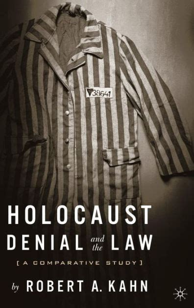 libro denying the holocaust the holocaust denial and the law a comparative study by r kahn hardcover barnes noble 174