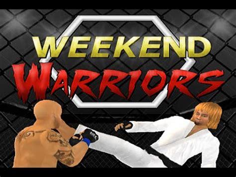 Weekend Warriors weekend warriors mma