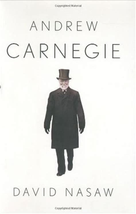 carnegie s a novel books andrew carnegie by david nasaw reviews discussion