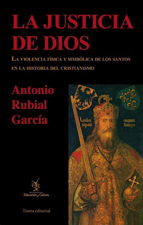 libro justicia ciega la trama libro la justicia de dios quot la violencia f 237 sica y simb 243 lica de los santos en la historia del
