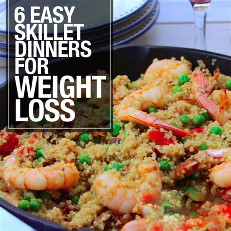 dinner recipes for 6 6 easy skillet dinners for weight loss