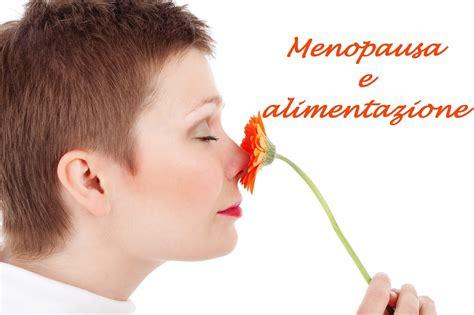 alimentazione durante la ricetta l alimentazione durante la menopausa i consigli