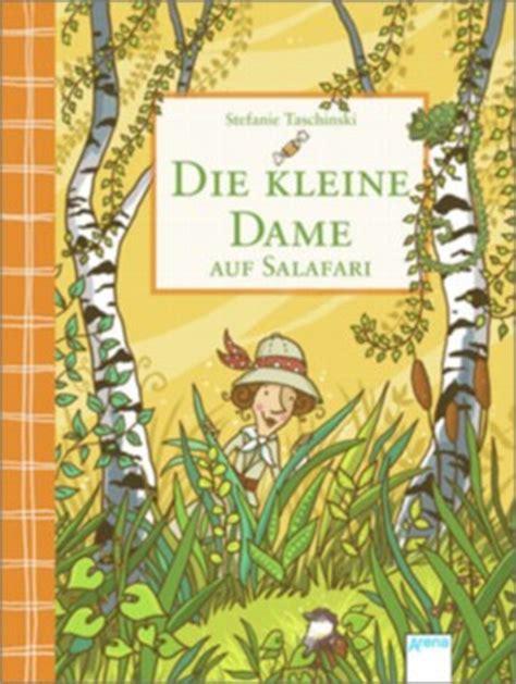 die kleine dame die kleine dame auf salafari von stefanie taschinski bei lovelybooks kinderbuch