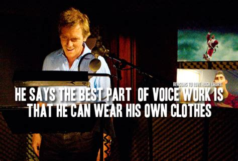 8 Reasons To Try Your Own Clothes by Reasons To Hugh Laurie Reason 215 He Says The Best