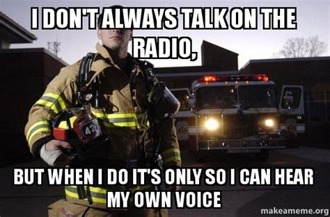 Make Your Own I Dont Always Meme - i don t always talk on the radio but when i do it s only