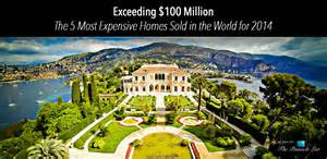 Exceeding 100 million the 5 most expensive homes sold in the world