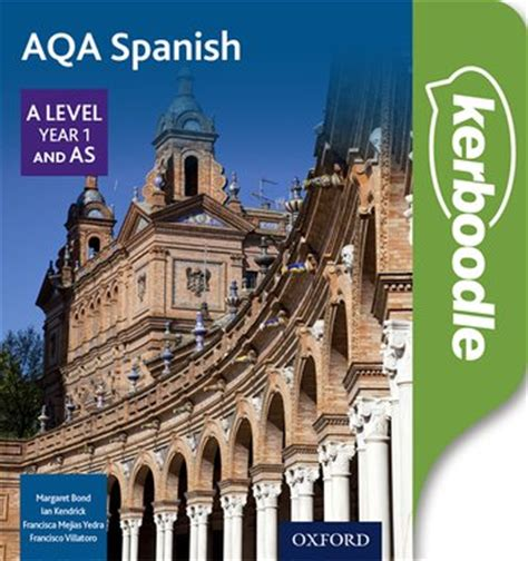 aqa a level year aqa a level year 1 and as spanish kerboodle oxford university press