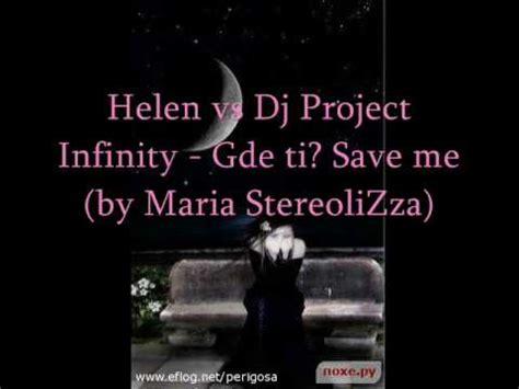 projekt estera youtube infinity ft d i p project vs helen gde ti save me by