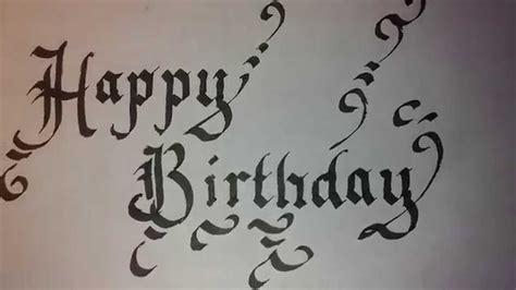 write happy birthday in design happy birthday written in calligraphy youtube