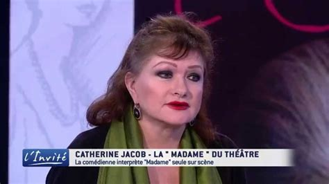 catherine jacob reporter catherine jacob quot je suis la madame au th 233 226 tre quot youtube