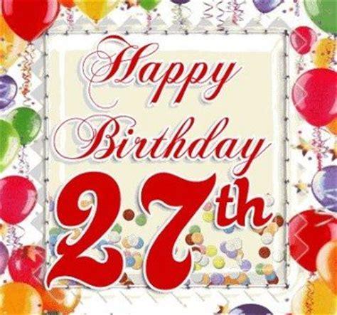 Happy 27th Birthday Wishes Happy 27th Birthday Wishes Best 27th Birthday Greetings