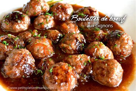 cuisiner des boulettes de boeuf boulettes de boeuf aux oignons petits plats entre amis