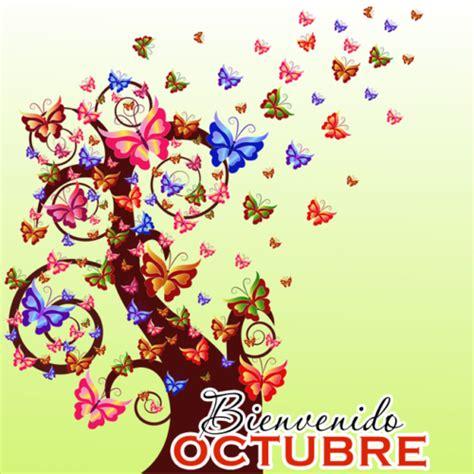 imagenes de octubre bienvenido bienvenido mes de octubre im 225 genes y frases hoy im 225 genes