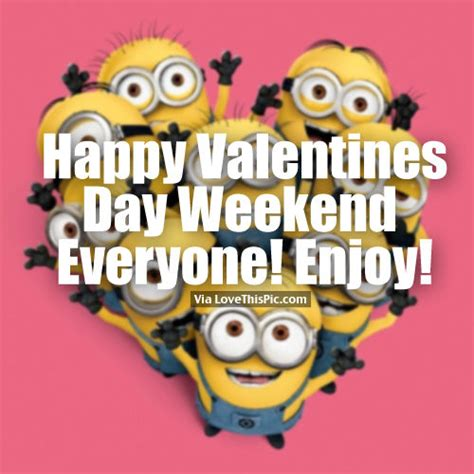 happy valentines day to everyone images happy s day weekend everyone enjoy pictures