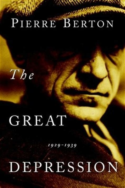 the great depression: 1929 1939 by pierre berton — reviews