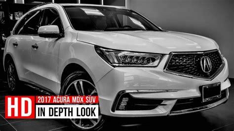 2017 Acura Rdx Configurations by 2017 Acura Mdx Sh Awd In Depth Walkaround Exterior