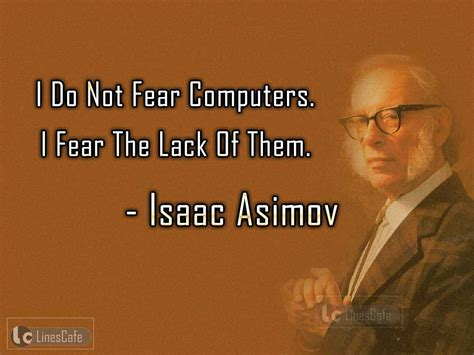 best of isaac asimov author isaac asimov top best quotes with pictures