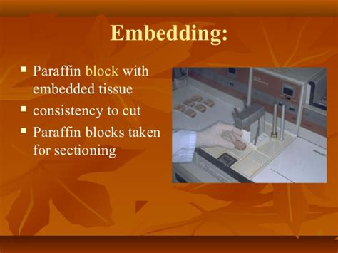 paraffin sectioning tips principle of tissue processing