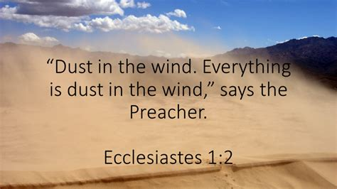 dust in the wind dust in the wind ecclesiastes 1 2