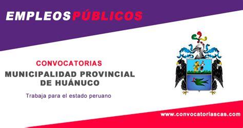 trabajos en huanuco municipalidad huanuco convocatorias 2016 convocatoria muni huanuco cas 72 plazas derecho
