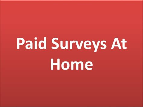 Paid Surveys - paid surveys at home