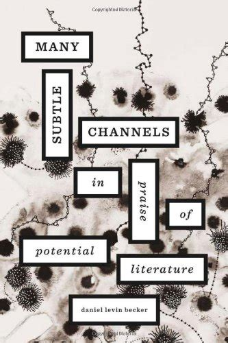 In Praise Of Lit At Last by Many Subtle Channels In Praise Of Potential Literature