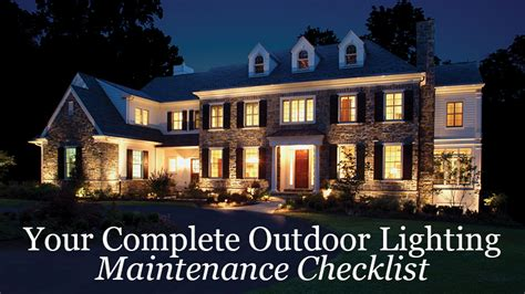 Outdoor Lighting Maintenance Your Complete Outdoor Lighting Maintenance Checklist