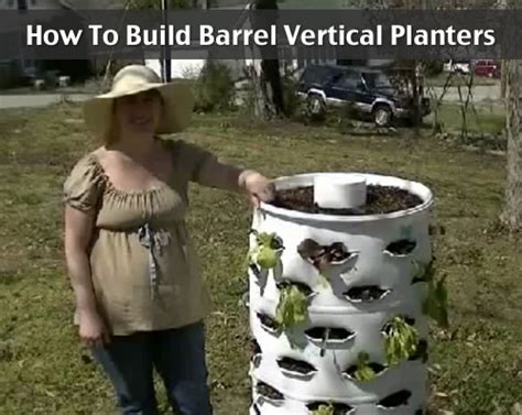 How To Make A Barrel Planter by How To Build Barrel Vertical Planters Homestead Survival