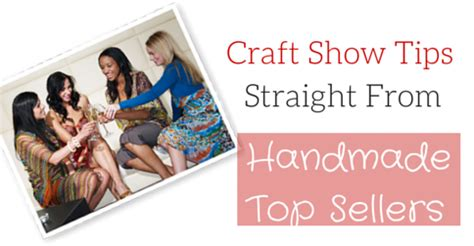 Handmade Best Sellers - craft show tips from handmade top sellers craft