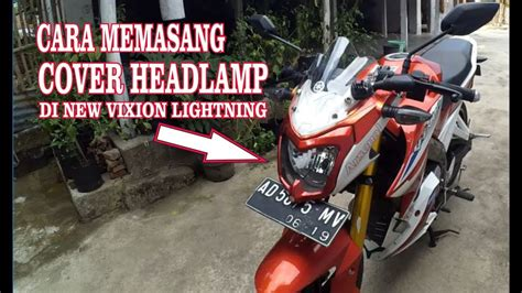Cover Arm New Vixion cara pasang cover headl new vixion lightning tutorial