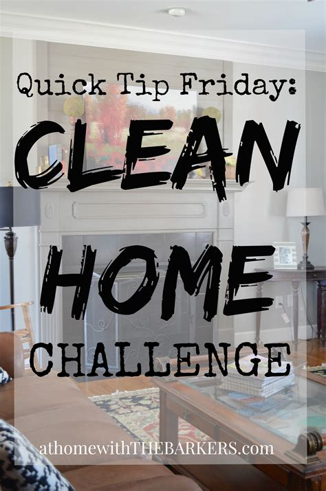 quick house cleaning quick tip friday clean home challenge