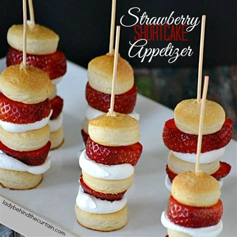 appetizers dessert strawberry shortcake appetizer kabobs