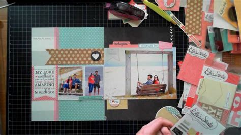 scrapbooking layout youtube scrapbook from start to finish 4 a layout featuring elle
