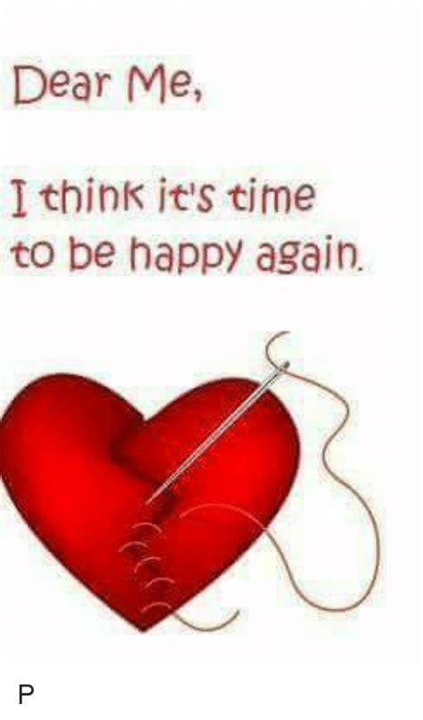 Its Time To Lulu Again by Dear Me I Think It S Time To Be Happy Again P Meme On Sizzle