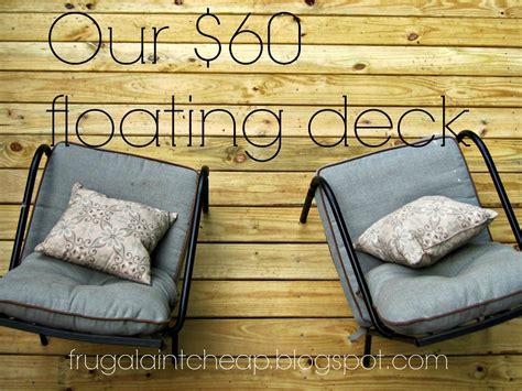 Frugal Ain't Cheap: DIY Floating Deck