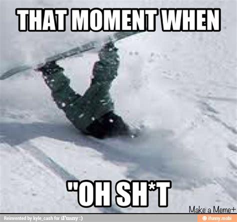 Snowboarding Memes - 4b876d5e75d5da7bc0fa19d85abee7da605293b3 1 jpg 600 215 563