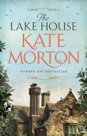 the lake house novel the lake house by kate morton the book musings