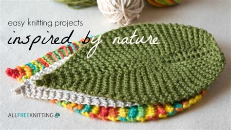 easy knit projects easy knitting projects inspired by nature stitch and unwind