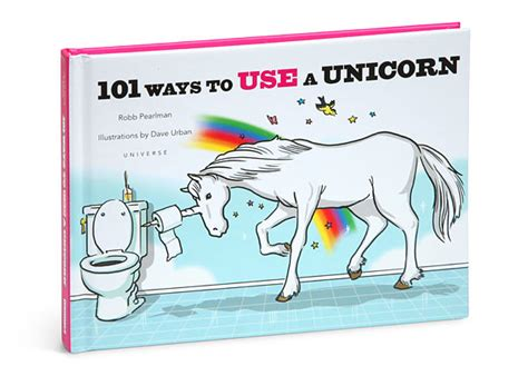 stuff unicorns books 101 ways to use a unicorn autographed edition book