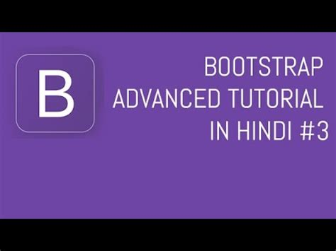 Bootstrap Tutorial Advanced | bootstrap advanced tutorial in hindi 3 youtube