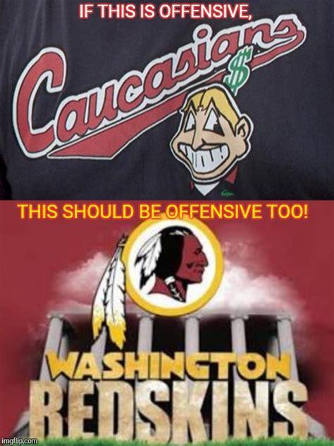 Redskins Meme - image tagged in redskins imgflip